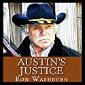 Austin's Justice Audiobook by Ron Washburn Narrated by Bob Rundell