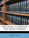 The issue; a story of the river Thames