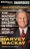img - for By Harvey Mackay The Mackay MBA of Selling in The Real World (Unabridged) [Audio CD] book / textbook / text book