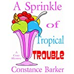 A Sprinkle of Tropical Trouble: A Cozy Mystery: Caesars Creek Mystery Series, Book 9 | Constance Barker