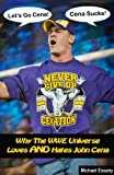 img - for Why The WWE Universe Loves AND Hates John Cena (an unauthorized biography) book / textbook / text book