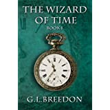 The Wizard of Time (Book 1) ~ G.L. Breedon