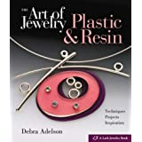 The Art of Jewelry: Plastic & Resinpar Debra Adelson