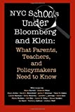 NYC Schools Under Bloomberg/Klein: What Parents, Teachers and Policymakers Need to Know (0557074371) by Avitia, Deycy