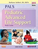 PALS Pediatric Advanced Life Support: Study Guide