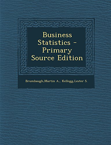 Business Statistics - Primary Source Edition