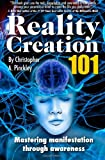 Reality Creation 101: Mastering Manifestation Through Awareness