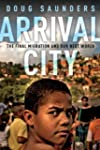 Arrival City: The Final Migration and...