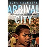 Arrival City: The Final Migration and Our Next Worldby Doug Saunders