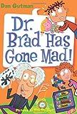 My Weird School Daze #7: Dr. Brad Has Gone Mad!