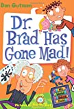 My Weird School Daze #7: Dr. Brad Has Gone Mad! (006155412X) by Gutman, Dan