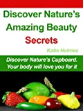 img - for Discover Nature's Amazing Beauty Secrets book / textbook / text book