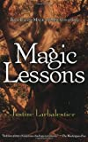 Magic Lessons (Magic or Madness Trilogy) (1595141243) by Larbalestier, Justine