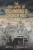 The Collapse of Richmonds Church Hill Tunnel
