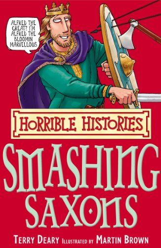 Terry Deary - Horrible Histories: Smashing Saxons