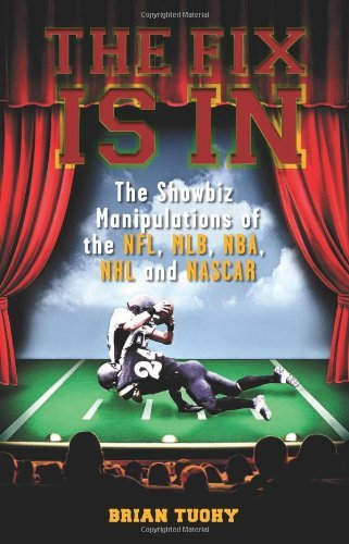 Sale alerts for  The Fix Is In: The Showbiz Manipulations of the NFL, MLB, NBA, NHL and NASCAR by Brian Tuohy - Covvet