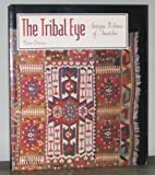 The Tribal Eye: Antique Kilims of Anatolia
