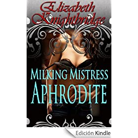 Milking Mistress Aphrodite (Milk Free for the Taking)