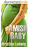 Amish Baby: Hannah and Jakob's Book (Amish Couples 1) (English Edition)
