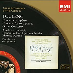 Poulenc: Concerto champêtre - Concerto for two piano - Organ Concerto