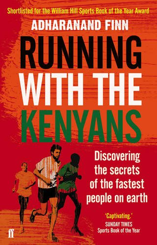 running-with-the-kenyans-discovering-the-secrets-of-the-fastest-people-on-earth
