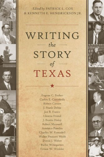 Writing the Story of Texas (Charles N. Prothro Texana Series)