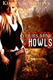 Yours, Mine and Howls (Werewolves in Love Series Book 2)