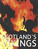 Scotland's Vikings (Scottie Books)