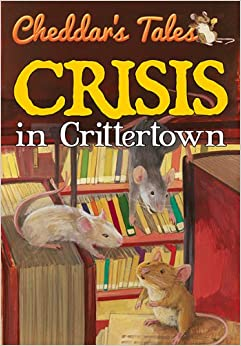 Cheddar's Tales: Crisis In Crittertown