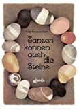 img - for Tanzen k nnen auch die Steine. book / textbook / text book