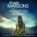 The Forgotten Woman: A Gripping, Emotional Rollercoaster You'll Devour in One Sitting Audiobook by Angela Marsons Narrated by Alison Campbell