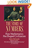 The Story of Numbers: How Mathematics Has Shaped Civilization