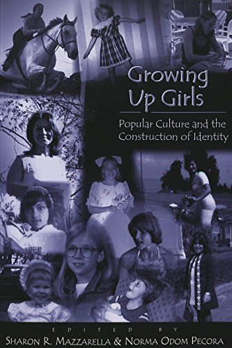 Growing Up Girls: Popular Culture and the Construction of...