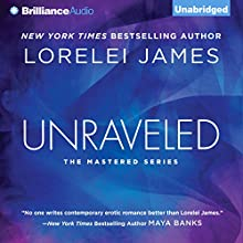 Unraveled: Mastered, Book 3 (       UNABRIDGED) by Lorelei James Narrated by Hunter Millbrook, Claire Kilpatrick