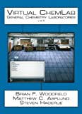 Brian F. Woodfield Virtual ChemLab: General Chemistry Student Workbook + CD V. 4.5