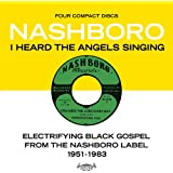 I Heard the Angels Singing: Electrifying Black Gospel from The Nashboro Label 1951-1983