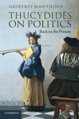 Thucydides on Politics: Back to the Present