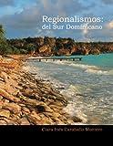 img - for Regionalismos: Del Sur Dominicano (Volume 1) (Spanish Edition) book / textbook / text book