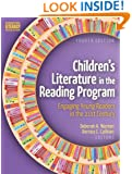 Children's Literature in the Reading Program: Engaging Young Readers in the 21st Century, Fourth Edition
