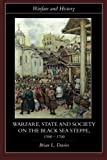 Warfare, State and Society on the Black Sea Steppe, 1500-1700 (Warfare and History) (0415239869) by Davies, Brian