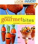 Surreal Gourmet Bites: Showstoppers a...