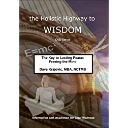 The Key to Lasting Peace: Freeing the Mind