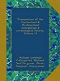 img - for Transactions of the Cumberland & Westmorland Antiquarian & Archeological Society, Volume 11 book / textbook / text book