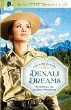 DENALI DREAMS (Romancing America)