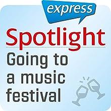 Spotlight express - Ausgehen: Wortschatz-Training Englisch - Besuch eines Open-Air-Festivals Hörbuch von  div. Gesprochen von:  div.