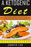 img - for A Ketogenic Diet: A Complete Guide to Understand and Learn How A Low Carb Diet Helps You Lose Weight, Blast Away Belly Fat, Beat Diseases, Get Better Health, Reach Goals, and Change Your Life book / textbook / text book