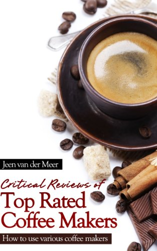 Book Review Critical Reviews Of Top Rated Coffee Makers