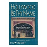 Hollywood Be Thy Name ~ Cass Warner Sperling