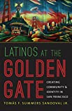 """Tomas Summers Sandoval, """"Latinos at the Golden Gate: Creating Community and Identity in San Francisco"""" (UNC Press, 2013)"""