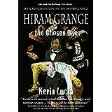 Hiram Grange and the Chosen One: The Scandalous Misadventures of Hiram Grange (Book #4) ~ Kevin Lucia